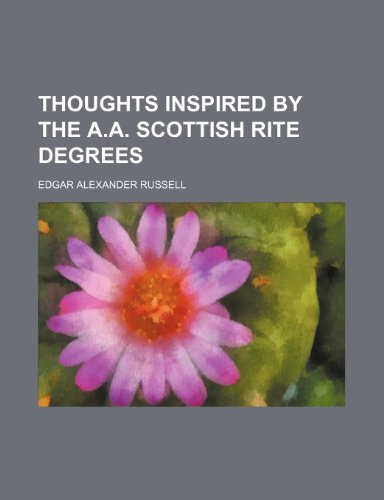 9781150817595: Thoughts inspired by the A.A. Scottish Rite degrees