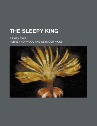 9781150817977: The Sleepy King; A Fairy Tale