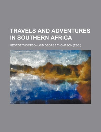 9781150819438: Travels and Adventures in Southern Africa (Volume 2)