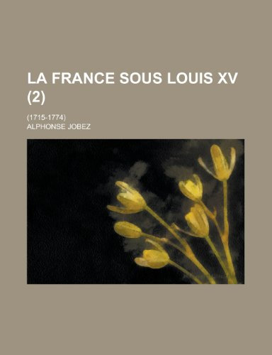 La France Sous Louis XV; (1715-1774) (2) (115081957X) by Carter, Nick; Jobez, Alphonse