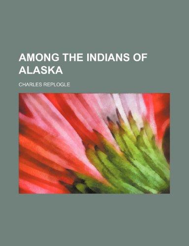9781150821769: Among the Indians of Alaska