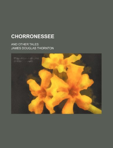 9781150824814: Chorronessee; And Other Tales