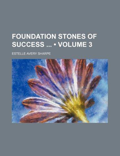 9781150826665: Foundation Stones of Success (Volume 3)