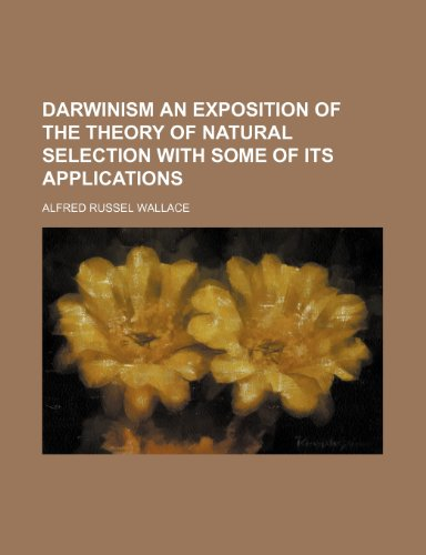 9781150826696: Darwinism an Exposition of the Theory of Natural Selection with Some of Its Applications