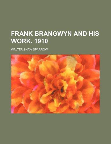 9781150826863: Frank Brangwyn and His Work. 1910