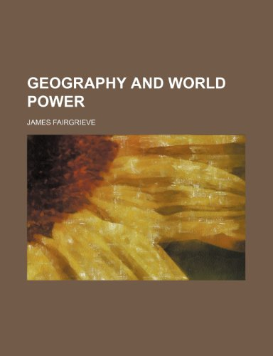 9781150828799: Geography and world power