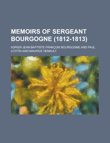 9781150830617: Memoirs of Sergeant Bourgogne (1812-1813)