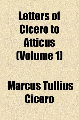 9781150831348: Letters of Cicero to Atticus (Volume 1)