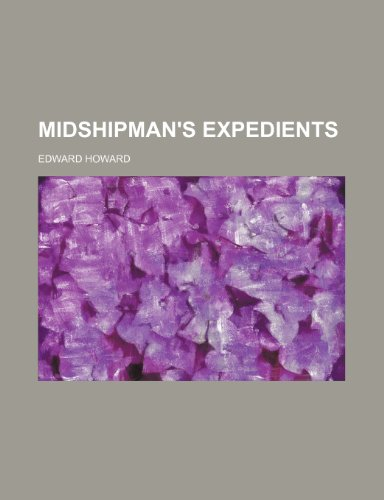 Midshipman's Expedients (Volume 1) (1150831499) by Howard, Edward