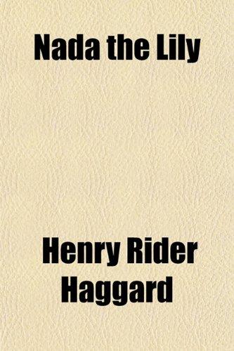 Nada the Lily: Henry Rider Haggard