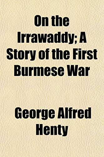 9781150853241: On the Irrawaddy; A Story of the First Burmese War