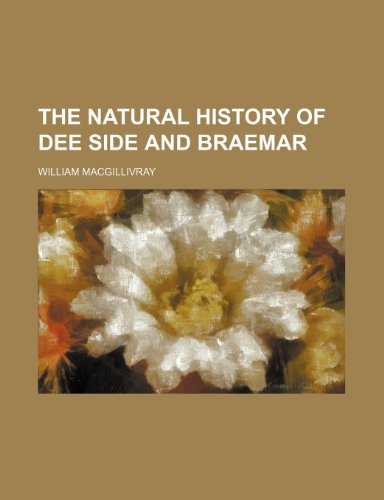 9781150854927: The natural history of Dee Side and Braemar