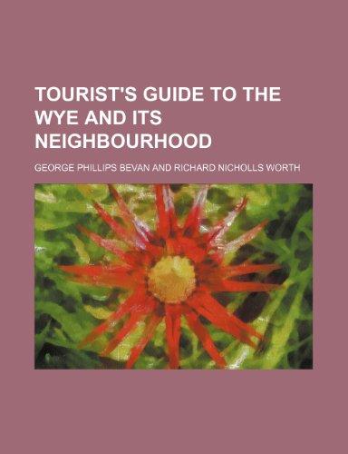 9781150858673: Tourist's Guide to the Wye and Its Neighbourhood