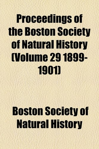9781150861048: Proceedings of the Boston Society of Natural History (Volume 29 1899-1901)