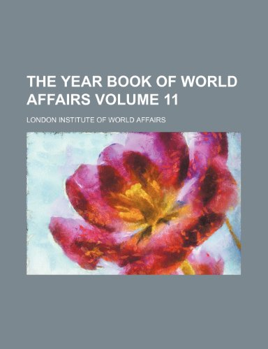 9781150862052: The Year book of world affairs Volume 11