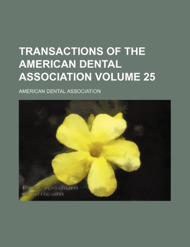 Transactions of the American Dental Association Volume 25 (1150868570) by Association, American Dental