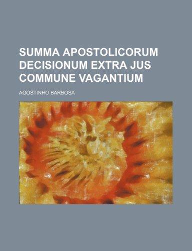 9781150872891: Summa apostolicorum decisionum extra jus commune vagantium