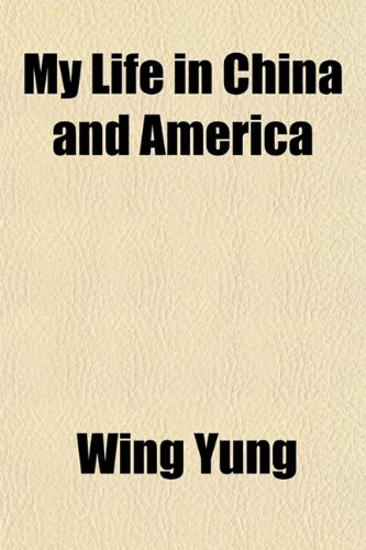 9781150887482: My Life in China and America