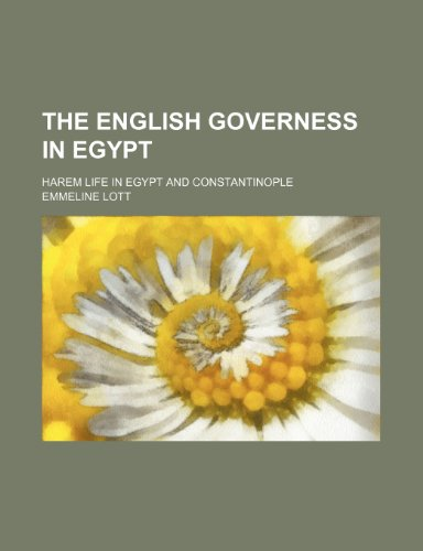 9781150887888: The English Governess in Egypt; Harem Life in Egypt and Constantinople