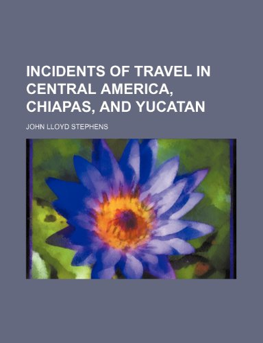 9781150895517: Incidents of Travel in Central America, Chiapas, and Yucatan