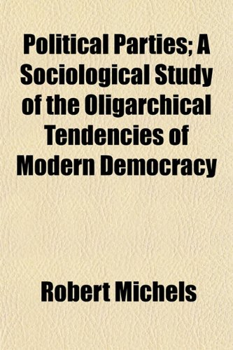 9781150897412: Political Parties; A Sociological Study of the Oligarchical Tendencies of Modern Democracy