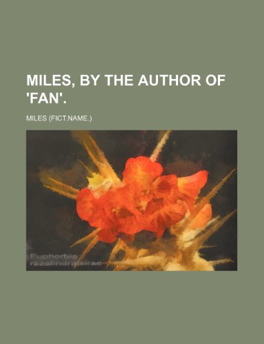 Miles, by the author of 'Fan'. (1150901519) by Miles