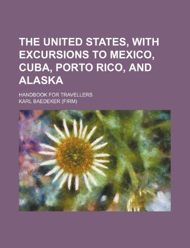9781150902086: The United States, with Excursions to Mexico, Cuba, Porto Rico, and Alaska; Handbook for Travellers