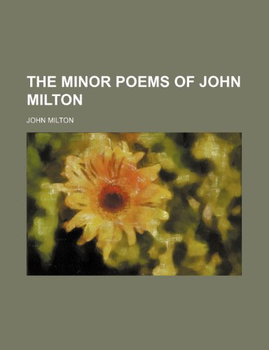 The Minor Poems of John Milton (115090304X) by John Milton