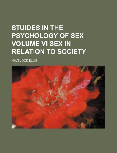 9781150903380: stuides in the psychology of sex volume vi sex in relation to society