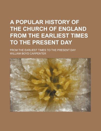 9781150903403: A Popular History of the Church of England From the Earliest Times to the Present Day; From the Earliest Times to the Present Day