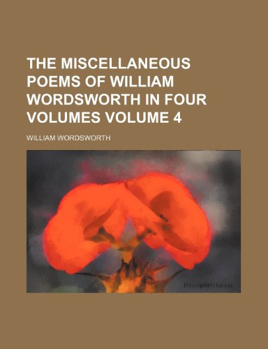 9781150912177: The Miscellaneous Poems of William Wordsworth in Four Volumes