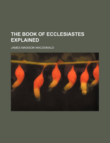 9781150912436: The Book of Ecclesiastes Explained