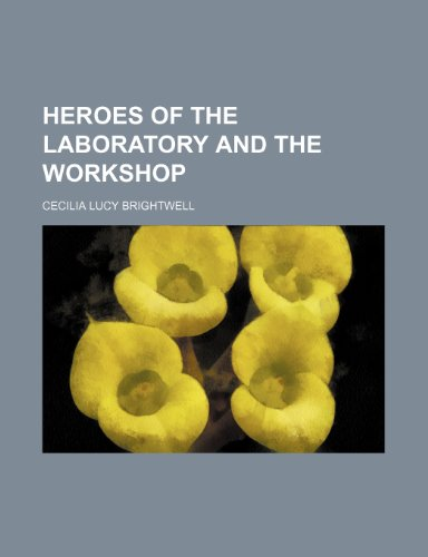 9781150920431: Heroes of the laboratory and the workshop