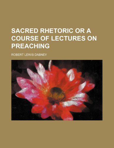 9781150929724: Sacred Rhetoric or a Course of Lectures on Preaching