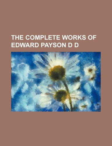 9781150931598: THE COMPLETE WORKS OF EDWARD PAYSON D D
