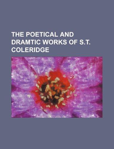 The Poetical and Dramtic Works of S.t. Coleridge (9781150934360) by Samuel Taylor Coleridge
