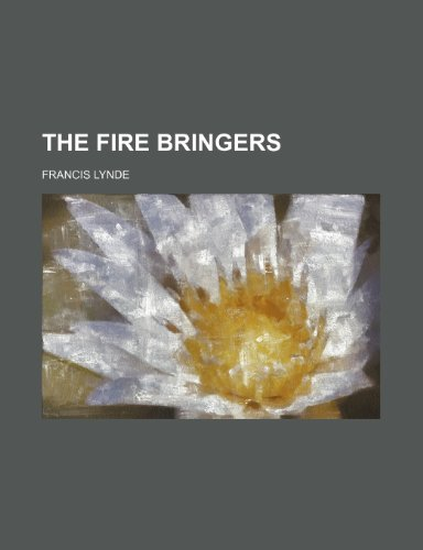 9781150935497: The fire bringers