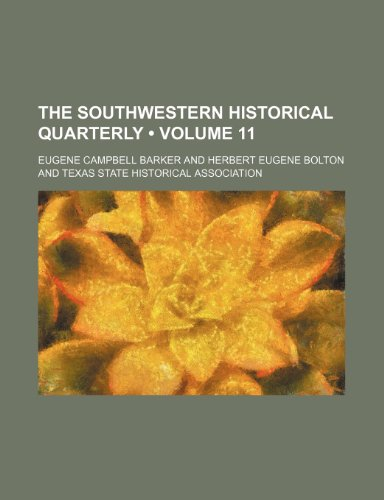 9781150936241: The Southwestern Historical Quarterly (Volume 11)