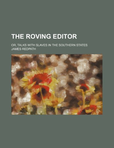 9781150940507: The Roving Editor; Or, Talks with Slaves in the Southern States