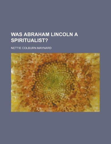 9781150942181: Was Abraham Lincoln a Spiritualist?