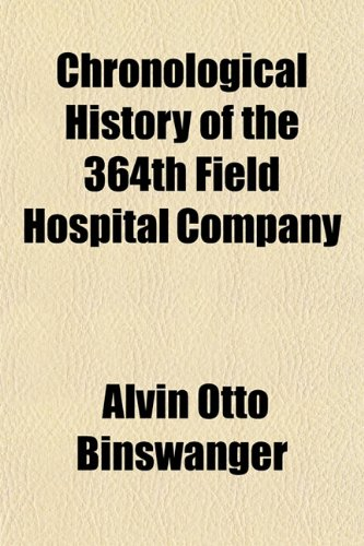9781150946035: Chronological History of the 364th Field Hospital Company