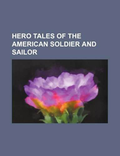 9781150947247: Hero tales of the american soldier and sailor