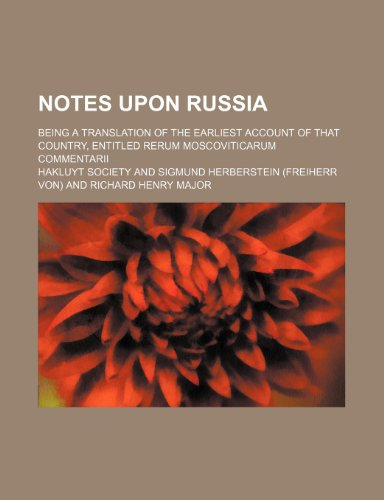 9781150956430: Notes Upon Russia (Volume 2; v. 12); Being a Translation of the Earliest Account of That Country, Entitled Rerum Moscoviticarum Commentarii