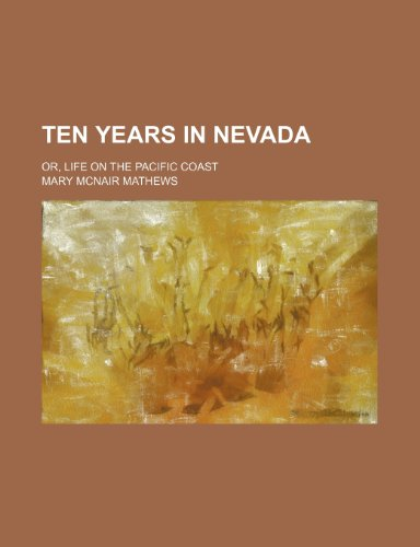 9781150967252: Ten Years in Nevada; Or, Life on the Pacific Coast