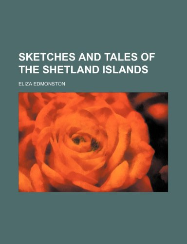 9781150972096: Sketches and Tales of the Shetland Islands
