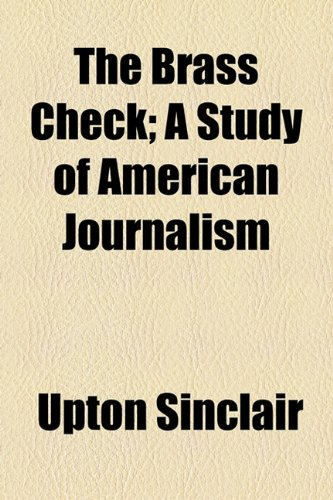 9781150974595: The Brass Check; A Study of American Journalism