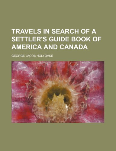 9781150976544: Travels in search of a settler's guide book of America and Canada
