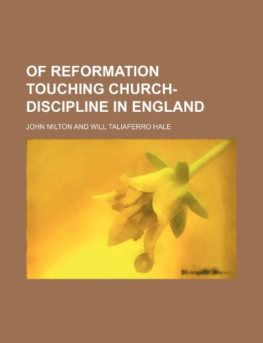 9781150987410: Of reformation touching church-discipline in England (Volume 54)