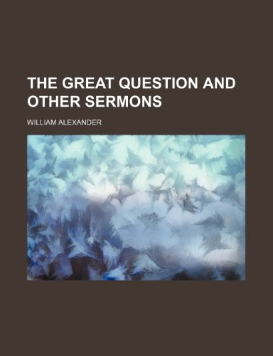 9781150993848: The Great Question and Other Sermons