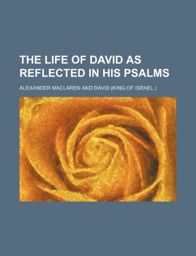 9781151002648: The Life of David as Reflected in His Psalms